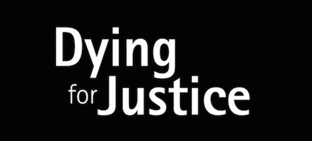 Featured - Dying for Justice (Slider)